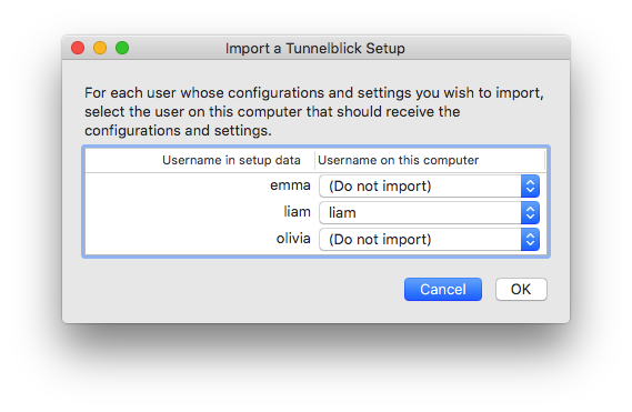 window with text 'Importing a Tunnelblick Setup. Select which user on this computer should receive the configurations and settings from each user in the setup data.' Below that is are two columns. The first column contains the usernames in the setup data. The second column contains a drop-down button for each of the usernames in the left column. Each drop down list contains 'do not import' and each of the names on the computer being used for the import. the window has two buttons labeled 'Cancel' and 'OK'