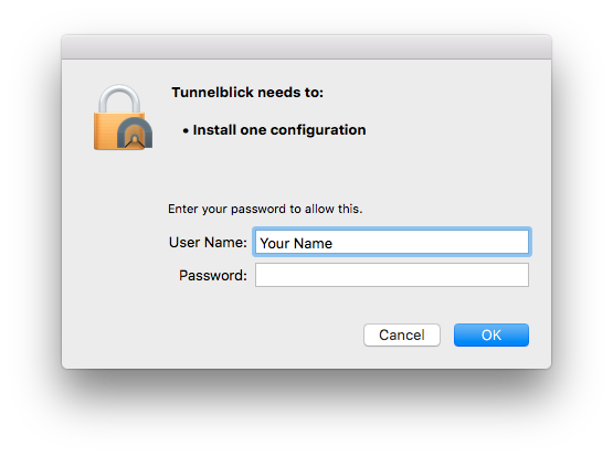 window with text 'Tunnelblick needs to install one configuration. Type your password to allow this.' the window has two text boxes for entering a username and password, and two buttons labeled 'Cancel' and 'OK'